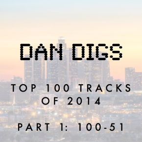 DAN DIGS TOP 100 PART 1 2014