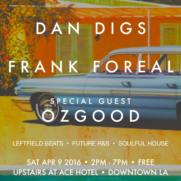 https://www.acehotel.com/calendar/losangeles/dan-digs-dj-set-april9
