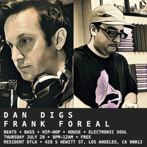 http://residentdtla.ticketfly.com/event/1263969-dan-digs-frank-foreal-los-angeles/